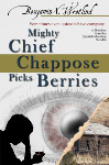Mighty Chief Chappose Picks Berries